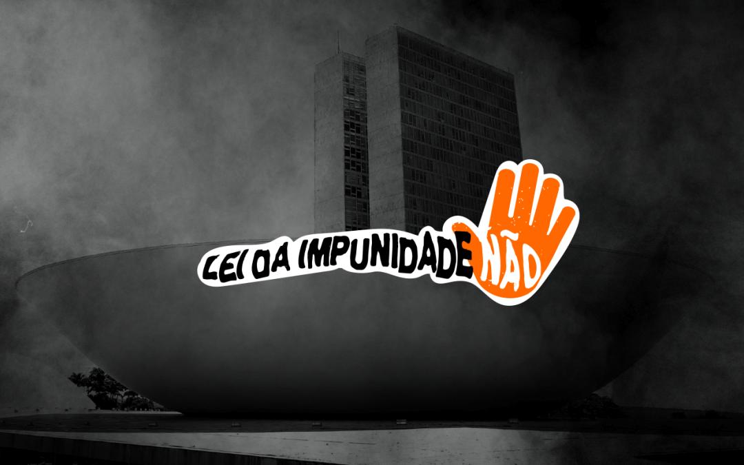 #LeiDaImpunidadeNão
